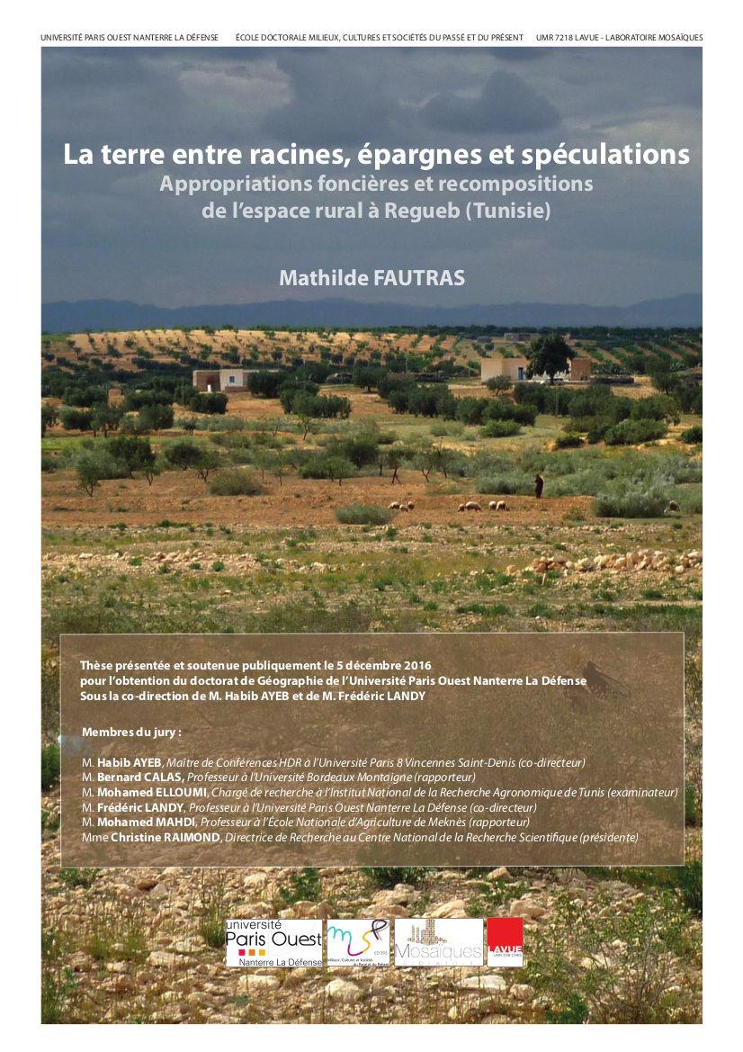 La terre entre racines, épargnes et spéculations. Appropriations foncières et recompositions de l'espace rural à Regueb (Tunisie) 1